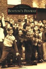 Boston's Fenway - Anthony Mitchell Sammarco