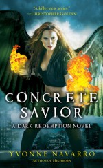 Concrete Savior - Yvonne Navarro