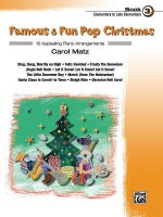 Famous & Fun Pop Christmas, Book 3, Elementary to Late Elementary: 10 Appealing Piano Arrangements - Carol Matz