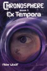 Ex Tempora: Book 3 - Alex Woolf