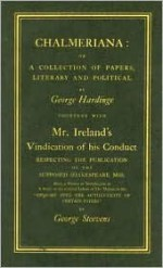 Chalmeriana and Mr Ireland Vind (Eighteenth Century Shakespeare) - George Hardinge, George Steevens