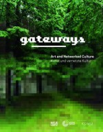 Gateways: Art and Networked Culture - Sabine Himmelsbach, Ralf Eppeneder, Sirje Helme