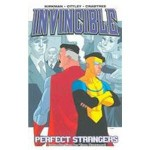 Invincible 3: Perfect Strangers - Bill Crabtree, Ryan Ottley, Cory Walker, Robert Kirkman