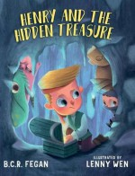Henry and the Hidden Treasure - B.C.R. Fegan, Lenny Wen