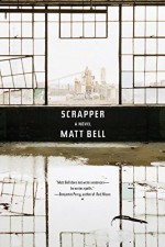 Scrapper Hardcover - September 15, 2015 - Matt Bell