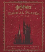 Harry Potter: Magical Places from the Films: Hogwarts, Diagon Alley, and Beyond - Jody Revenson