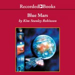 Blue Mars - Kim Stanley Robinson, Richard Ferrone, Recorded Books