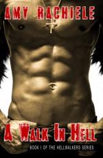 A Walk in Hell (Hellwalkers Book 1) - Amy Rachiele