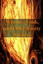 Witches, Voids, and Other Sanity Suckers - Kara Thorpe