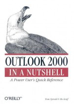 Outlook 2000 in a Nutshell - Tom Syroid, Bo Leuf