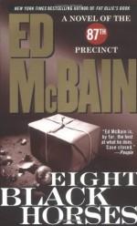 Eight Black Horses - Ed McBain, Mark Sullivan
