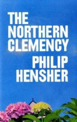 The Northern Clemency - Philip Hensher