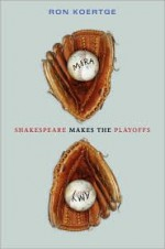 Shakespeare Makes the Playoffs - Ron Koertge