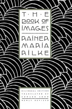 The Book of Images - Rainer Maria Rilke, Edward Snow