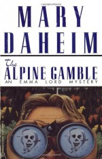 The Alpine Gamble - Mary Daheim