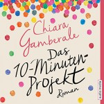 Das Zehn-Minuten-Projekt - Chiara Gamberale, Katrin Fröhlich, audio media verlag
