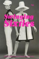 Swinging Sixties - Christopher Breward, Christopher Breward, Jenny Lister