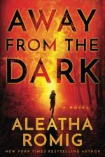 Away from the Dark (The Light Series) - Aleatha Romig