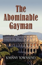 The Abominable Gayman - Johnny Townsend