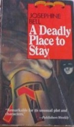 A Deadly Place to Stay - Josephine Bell