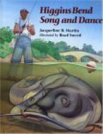 Higgins Bend Song and Dance - Jacqueline Briggs Martin, Brad Sneed