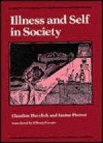 Illness and Self in Society - Claudine Herzlich