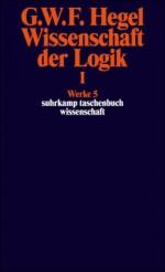 Werke in 20 Bänden und Register, Bd.5, Wissenschaft der Logik I. Die objektive Logik. - Georg Wilhelm Friedrich Hegel, Eva Moldenhauer