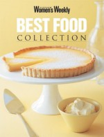 Best Food Collection (Australian Womens Weekly) - Susan Tomnay