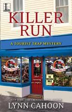 Killer Run (A Tourist Trap Mystery Book 5) - Lynn Cahoon