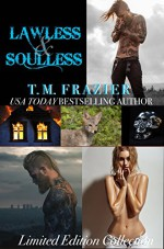 Lawless & Soulless: The Limited Edition Collection - T.M. Frazier
