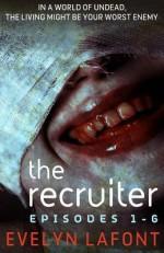 The Recruiter, Season 1: An Explicit Dystopian Romance Serial - Evelyn Lafont