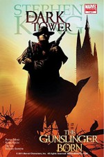 Dark Tower: The Gunslinger Born #1 (of 7) - Peter David, Stephen King;Jae Lee;Richard Isanove, Jae Lee, Robin Furth