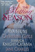 The Betting Season - Ava Stone, Catherine Gayle, Jerrica Knight-Catania, Jane Charles