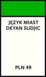 Język miast - Deyan Sudjic, Anna Sak