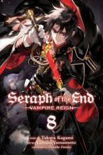 Seraph of the End, Vol. 8: Vampire Reign - Takaya Kagami
