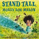 Stand Tall, Molly Lou Melon - Patty Lovell, David Catrow