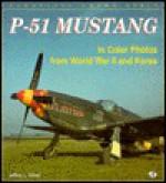 P-51 Mustang: Photos from World War II and Korea - Jeffrey L. Ethell