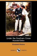 Under the Southern Cross - Elizabeth Robins