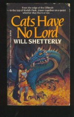 Cats Have No Lord - Will Shetterly