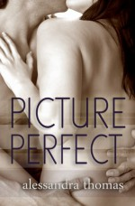 Picture Perfect - Alessandra Thomas