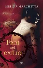 Froi del exilio (FICCIÓN YA) (Spanish Edition) - Melina Marchetta, Noemi Risco