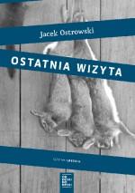 Ostatnia wizyta - Jacek Ostrowski