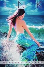 Ink: A Mermaid Romance: A Falling in Deep Collection Novella - Melanie Karsak