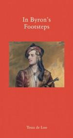 In Byron's Footsteps - Tessa de Loo