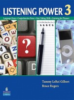 Listening Power 3 [With CD (Audio)] - Tammy LeRoi Gilbert, Bruce Rogers