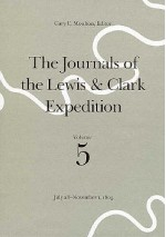 July 28-November 1, 1805: v. 5 (Journals of the Lewis & Clark Expedition) - Meriwether Lewis, William Clark, Gary E. Moulton