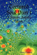 Tortured Soul Part 1: A Female Aspies Story - Emma Thomson