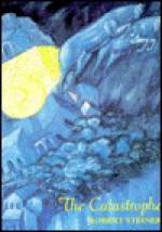The Catastrophe - Robert Steiner