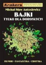 Krakers nr 1/2004 - Bajki tylko dla dorosłych - Michał Antosiewicz