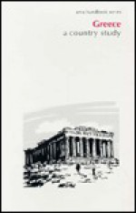 Greece: A Country Study - Library of Congress (U.S.), Federal Research Division, Library of Congress (U.S.), Federal Research Division, Glenn E. Curtis